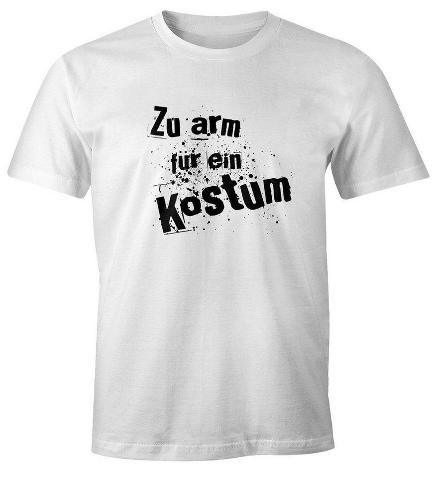 MoonWorks Print-Shirt »Herren T-Shirt Fasching Zu arm für ein Kostüm Fun-Shirt Faschings-Shirt Moonworks®« mit Print, weiß